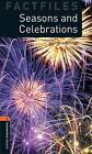 Oxford Bookworms Library Factfiles: Level 2: Seasons and Celebrations: 700 Headwords: Non-fiction: Factfiles by Jackie Maguire (Paperback, 2007)