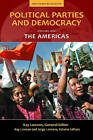 Political Parties and Democracy: The Americas: Volume I by ABC-CLIO (Hardback, 2010)