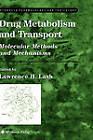 Drug Metabolism and Transport: Molecular Methods and Mechanisms by Humana Press Inc. (Hardback, 2004)