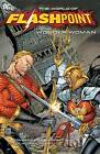 Flashpoint: World of Flashpoint Wonder Woman by James Robinson, Andy Lanning, Dan Abnett, Antony Bedard (Paperback, 2012)