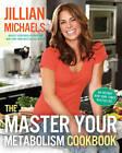 The Master Your Metabolism Cookbook by Jillian Michaels (Hardback, 2010)