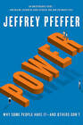 Power: Why Some People Have It-and Others Don't by Jeffrey Pfeffer (Hardback, 2010)