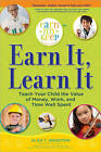 Earn It, Learn It: Teach Your Child the Value of Money, Work, and Time Well Spent by Alisa T Weinstein (Paperback / softback, 2011)