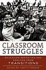 Classroom Struggles: Education Reporting and Analysis from Transitions by Galina Stolyarova (Paperback / softback, 2011)