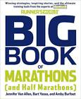 Runner's World Big Book of Marathon (and Half-Marathons): Winning Strategies, Inspiring Stories and the Ultimate Training Tools from the Experts at Runner's World Challenge by Amby Burfoot, Bart Yasso, Jennifer Van Allen, Pam Nisevich Bede (Paperback, 2012)