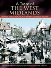 A Taste of the West Midlands: Regional Recipes from the West Midland Counties of England by Julia Skinner (Hardback, 2012)