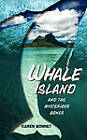 Whale Island and the Mysterious Bones by Karen Bonnet (Paperback / softback, 2011)