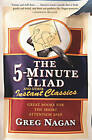 5 Minute Iliad & Other Classics by NAGAN (Paperback, 2000)