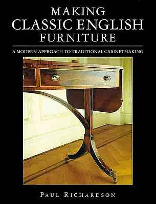 Making Classic English Furniture: A Modern Approach to Traditional Cabinet Makin