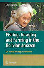Fishing, Foraging and Farming in the Bolivian Amazon by Lisa Ringhofer (Hardback, 2009)