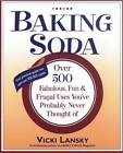 Baking Soda: Over 500 Fabulous, Fun, and Frugal Uses You'Ve Probably Never Thought of by Martha Campbell, Vicki Lansky (Paperback, 2004)
