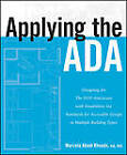 Applying the ADA: Designing for the 2010 Americans with Disabilities Act Standards for Accessible Design in Multiple Building Types by Marcela A. Rhoads (Paperback, 2013)