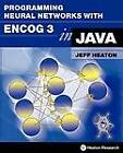 Programming Neural Networks with Encog3 in Java by Jeff Heaton (Paperback / softback, 2011)