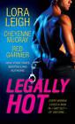Legally Hot by Cheyenne McCray, Red Garnier, Lora Leigh (Paperback, 2012)