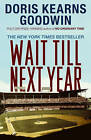 Wait till Next Year by Doris Kearns Goodwin (Paperback, 1998)
