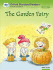 Oxford Storyland Readers: Level 7: The Garden Fairy by Helen Jacobs (Paperback, 2004)