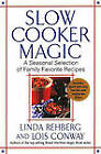 Slow Cooker Magic by Lois Conway, Linda Rehberg (Paperback, 2005)