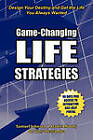 Game-Changing Life Strategies by Samuel M Johnson, J. Daniel Moody, Dr. Tony Alessandra (Paperback, 2011)