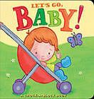 Let's Go, Baby!: A Chock-A-Block Book by Jean McElroy (Hardback, 2010)