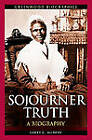 Sojourner Truth: A Biography by Larry G. Murphy (Hardback, 2010)