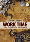 Work Time: Conflict, Control and Change by Cynthia L. Negrey (Paperback, 2012)