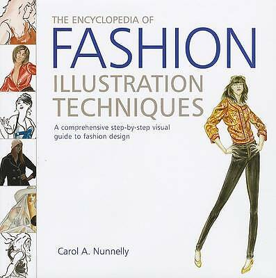 THE ENCYCLOPEDIA OF FASHION ILLUSTRATION TECHNIQUES : WH2-R6¬ : HB760 : NEW