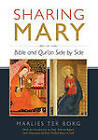 Sharing Mary: Bible and Qur'an Side by Side by Marlies Ter Borg, IKON (Paperback, 2010)