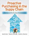 Proactive Purchasing in the Supply Chain: The Key to World-Class Procurement by David N. Burt, Sheila D. Petcavage, Richard L. Pinkerton (Hardback, 2012)