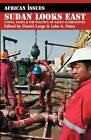 Sudan Looks East: China, India and the Politics of Asian Alternatives by Luke A. Patey, Daniel Large (Paperback, 2011)