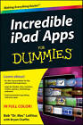 Incredible iPad Apps For Dummies by Bob LeVitus, Bryan Chaffin (Paperback, 2010)