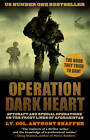 Operation Dark Heart: Spycraft and Special Operations on the Front Lines of Afghanistan by Anthony Shaffer (Paperback, 2012)