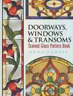 Doorways, Windows & Transoms Stained Glass Pattern Book by Anna Croyle (Paperback, 2008)