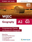 WJEC A2 Geography Student Unit Guide New Edition: Unit G3 Contemporary Themes and Research in Geography by Nicky King (Paperback, 2012)