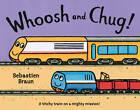 Whoosh and Chug! by Sebastien Braun (Paperback, 2012)