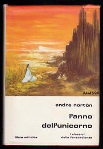 ANDRE-NORTON-L-039-ANNO-DELL-039-UNICORNO-LIBRA-COLLANA-CLASSICI-DELLA-FS-N-48