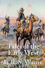 Tales of the Early West by L R S Wayne (Paperback / softback, 2011)