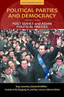 Political Parties and Democracy: Post-Soviet and Asian Political Parties: Volume III: Post-Soviet and Asian Political Parties by ABC-CLIO (Hardback, 2010)