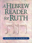 A Hebrew Reader for Ruth by Donald R Vance (Paperback / softback, 2003)