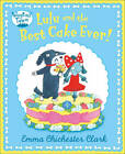 Lulu and the Best Cake Ever by Emma Chichester Clark (Paperback, 2012)