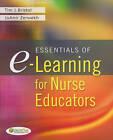 Essentials of E-learning for Nurse Educators by Timothy J. Bristol, JoAnn Zerwekh (Paperback, 2011)
