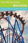 Fun with the Family New Jersey: Hundreds of Ideas for Day Trips with the Kids by Francesca Di Meglio (Paperback, 2010)