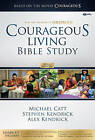 Courageous Living Bible Study Leader Kit by Alex Kendrick, Stephen Kendrick, Michael Catt (Mixed media product, 2011)