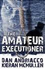 The Amateur Executioner:  Enoch Hale Meets Sherlock Holmes by Dan Andriacco, Kieran McMullen (Paperback, 2013)