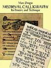 Mediaeval Calligraphy: Its History and Technique by Marc Drogin (Paperback, 1989)