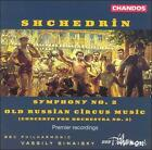 Rodion Shchedrin - Shchedrin: Old Russian Circus Music; Symphony No. 2