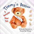 Timmy's Bedtime: A Monster Bear Tale by Tim Williams, Author Tony Williams, Toni Williams (Paperback / softback, 2011)