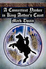 A Connecticut Yankee in King Arthur's Court: Twain's Classic Time Travel Tale by Mark Twain (Paperback / softback, 2010)