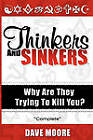Thinkers and Sinkers, Why Are They Trying to Kill You? by Dr Dave Moore, Davida Patrick Moore (Paperback / softback, 2011)