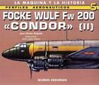 Focke Wulf Fw 200 Condor: v. 2 by Quiron Ediciones (Paperback, 2007)