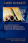 Business by the Book: Complete Guide of Biblical Principles for the Workplace by Larry Burkett (Paperback, 2001)